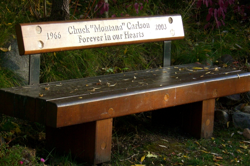 "Memorial bench for my friend Chuck ""Montana"" Carlson"
